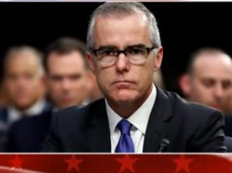 US Attorney Recommends Charging Andrew McCabe, Former Acting Director of the FBI, for Lying about Leaking Confidential Information for Political Reasons